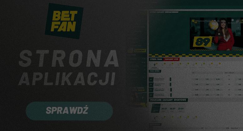 Aplikacja i strona www Betfan legalnego bukmachera w Polsce